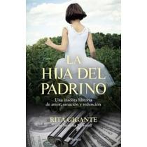 La Hija Del Padrino -rita Gigante- Libro