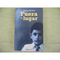 Edward W. Said, Fuera De Lugar, Debolsillo, México, 2009,
