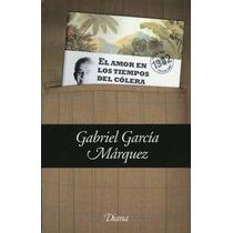 El Amor En Tiempos Del Cólera - Gabriel García Márquez 382p