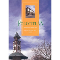 Polotitlan Monografia Municipal - Ignacio Gonzalez Polo Y Ac