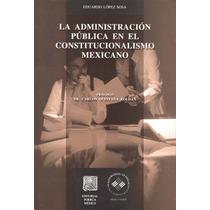 La Administracion Publica En El Constitucionalismo - Eduardo