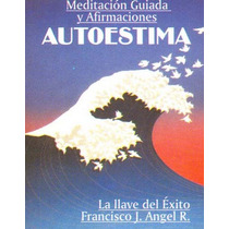 Autoestima - Francisco Javier (anand Dilvar) Angel Real