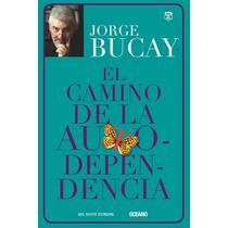 El Camino De La Autodependencia - Bucay, Jorge