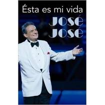 Jose Jose Esta Es Mi Vida