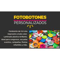 Pack 50 Foto Botones $5.00 C/u Pines Publicitarios 5.8 Cms