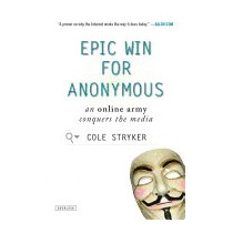 Epic Win For Anonymous: An Online Army, Cole Stryker