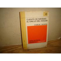 Cuento De Navidad / El Grillo Del Hogar - Charles Dickens