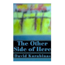 Other Side Of Here, David Karabinas