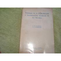 G.w. Salisbury, Fisiología De La Reproducción E Inseminación
