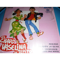 El Chavo Vaselina De Tepito Heberto Cruz Seminuevo Disco Lp