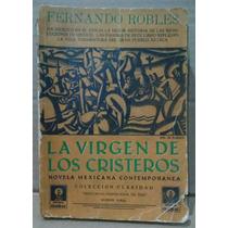 La Virgen De Los Cristeros, Fernando Robles, Edit. Claridad
