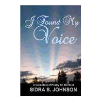 I Found My Voice: A Collection Of Poetry, Sidra S Johnson