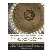 Progress Towards Btop Goals: Interim Report On Pcc And Sba