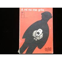 A Mi No Me Grite - Quino