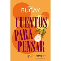 Cuentos Para Pensar ~ Jorge Bucay