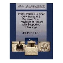 Porter-wadley Lumber Co V. Bailey U.s. Supreme, John B Files