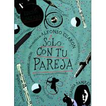 Dvd C/libro Solo Con Tu Pareja ( 1991 ) - Alfonso Cuaron