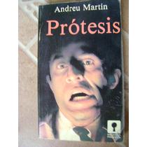 Protesis. Andreu Martin. $140.