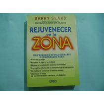 Rejuvenecer En La Zona / Barry Sears