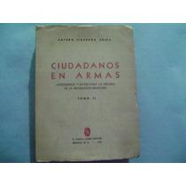Ciudadanos En Armas Tomo 2 / Arturo Figueroa Uriza