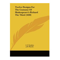 Twelve Designs For The Costume Of Shakespeares, C F Tomkins