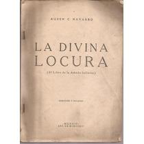 La Locura Divina. Rubén C. Navarro. (la Amada Infinita) 1934