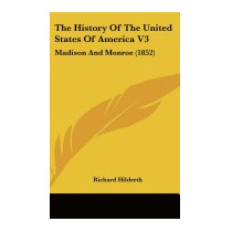 History Of The United States Of America, Richard Hildreth
