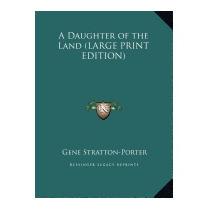 Daughter Of The Land, Gene Stratton-porter