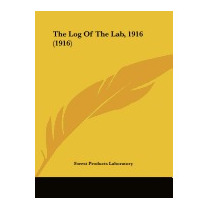 Log Of The Lab, 1916 (1916), Products Laboratory