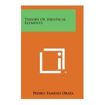 Theory Of Identical Elements, Pedro Tamesis Orata