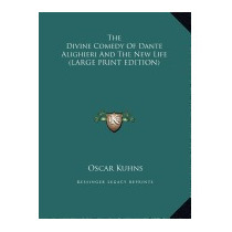 Divine Comedy Of Dante Alighieri And The New, Oscar Kuhns