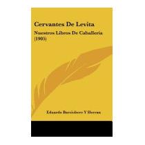 Cervantes De Levita: Nuestros Libros, Eduardo Barriobero Y