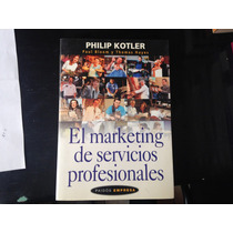 El Marketing De Servicios Profesionales Philp Kotler