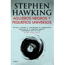 Agujeros Negros Y Pequeños Universos - Stephen Hawking / Cri