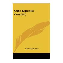 Cuba Espanola: Carta (1897), Nicolas Granada
