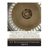Federal Register June 13, 1986: Part 2, 40 Cfr Parts 261,