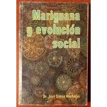 Mari Guana Y Evolución Social Dr. Joel Simon Hochman 1a. Ed.