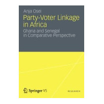 Party-voter Linkage In Africa: Ghana And Senegal, Anja Osei