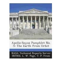 Apollo-soyuz Pamphlet No. 5: The Earth From Orbit, L W Page