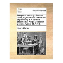 Great Blessing Of Stable Times, Together With, Henry Caner
