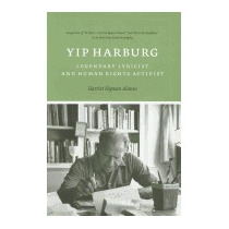 Yip Harburg: Legendary Lyricist And, Harriet Hyman Alonso