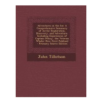 Adventures In The Ice: A Comprehensive, John Tillotson