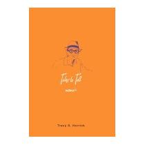 Tales To Tell: Memoir, Tracy G Herrick