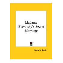 Madame Blavatskys Secret Marriage, Henry Steel Olcott