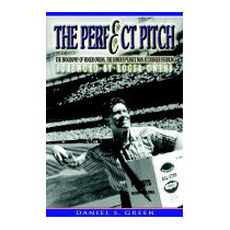 Perfect Pitch: The Biography Of Roger Owens, Daniel S Green