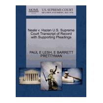 Neale V. Hazen U.s. Supreme Court Transcript Of, Paul E Lesh