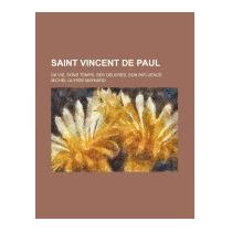 Saint Vincent De Paul (1); Sa Vie,, Michel Ulysse Maynard
