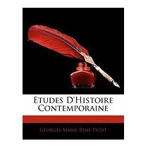 Etudes Dhistoire Contemporaine, Georges Marie Rene Picot