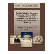 Electric Auto Lite Company, Petitioner, V., James P Falvey