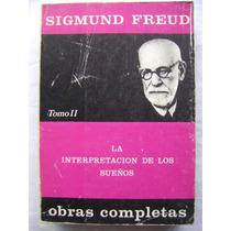 La Interpretación De Los Sueños (tomo 2) - Sigmund Freud